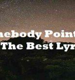 Somebody Point Me To The Best Lyrics