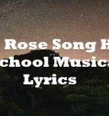 The Rose Song High School Musical Lyrics