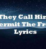 They Call Him Hermit The Frog Lyrics