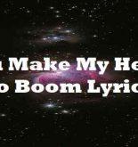 You Make My Heart Go Boom Lyrics