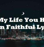 All My Life You Have Been Faithful Lyrics