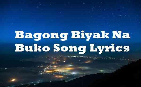 Bagong Biyak Na Buko Song Lyrics