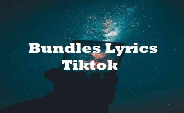 Bundles Lyrics Tiktok