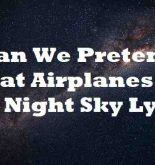 Can We Pretend That Airplanes In The Night Sky Lyrics