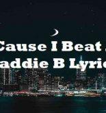 Cause I Beat A Baddie B Lyrics