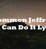 Common Jeffrey You Can Do It Lyrics