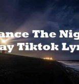 Dance The Night Away Tiktok Lyrics