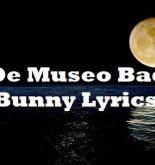 De Museo Bad Bunny Lyrics