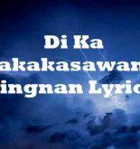 Di Ka Nakakasawang Tingnan Lyrics