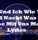 Du Und Ich Wie Tag Und Nacht Was Die Liebe Mit Uns Macht Lyrics