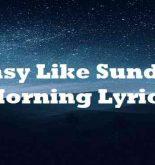 Easy Like Sunday Morning Lyrics