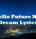 Hello Future Nct Dream Lyrics