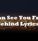 I Can See You From Behind Lyrics