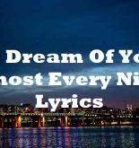 I Dream Of You Almost Every Night Lyrics