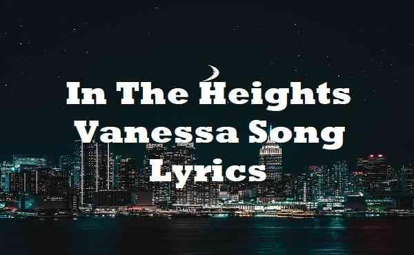 In The Heights Vanessa Song Lyrics