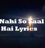 Koi Nahi So Saal Jiya Hai Lyrics