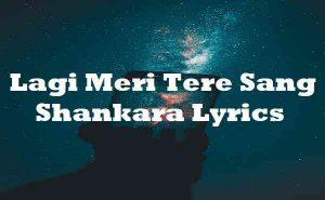 Lagi Meri Tere Sang Shankara Lyrics