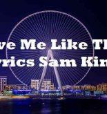 Love Me Like That Lyrics Sam Kim