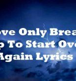 Love Only Breaks Up To Start Over Again Lyrics