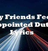 My Friends Feel Appointed Duty Lyrics