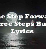 One Step Forward Three Steps Back Lyrics