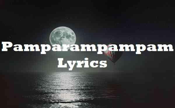 Pamparampampam Lyrics