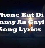 Phone Kat Di Mummy Aa Gayi Kya Song Lyrics