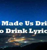 She Made Us Drinks To Drink Lyrics