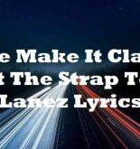 She Make It Clap I Got The Strap Tory Lanez Lyrics