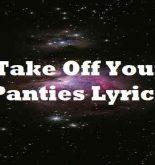 Take Off Your Panties Lyrics