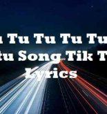 Tu Tu Tu Tu Tutu Tutu Song Tik Tok Lyrics