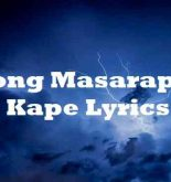 Anong Masarap Na Kape Lyrics