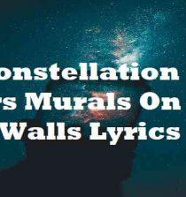 Constellation Of Stars Murals On City Walls Lyrics