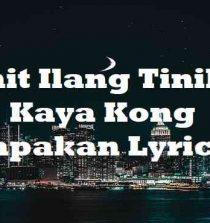 Kahit Ilang Tinik Ay Kaya Kong Tapakan Lyrics