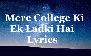 Mere College Ki Ek Ladki Hai Lyrics