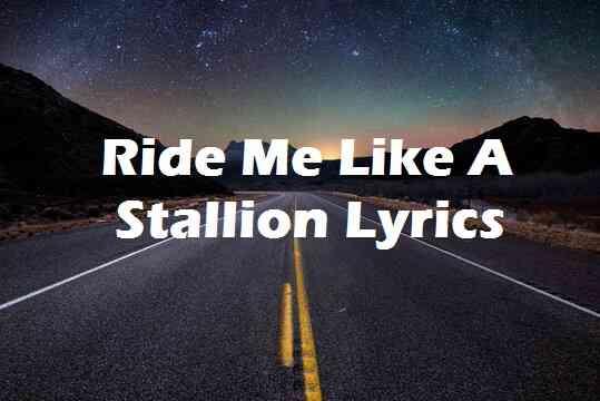 Ride Me Like A Stallion Lyrics