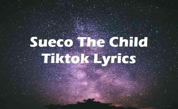 Sueco The Child Tiktok Lyrics