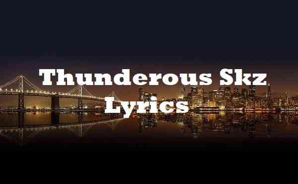 Thunderous Skz Lyrics