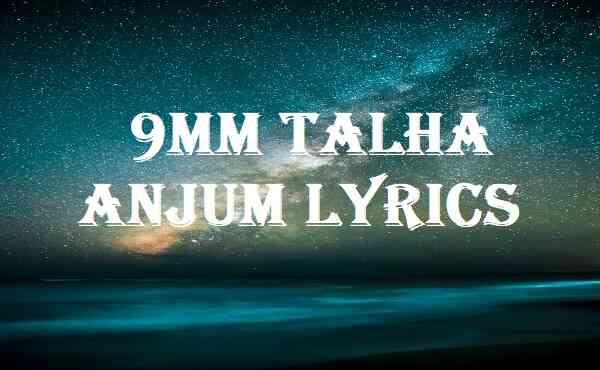 9mm Talha Anjum Lyrics