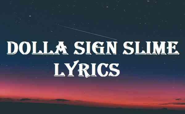 Dolla Sign Slime Lyrics