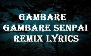 Gambare Gambare Senpai Remix Lyrics