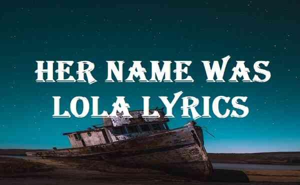 Her Name Was Lola Lyrics