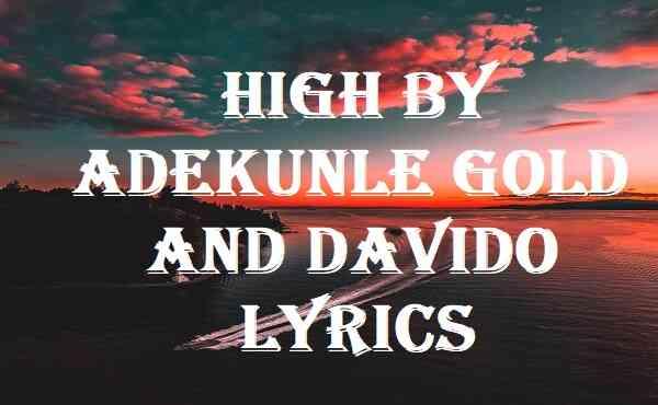 High By Adekunle Gold And Davido Lyrics