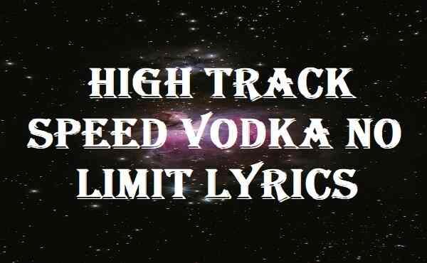 High Track Speed Vodka No Limit Lyrics