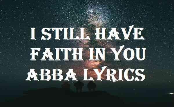 I Still Have Faith In You Abba Lyrics