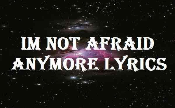 Im Not Afraid Anymore Lyrics