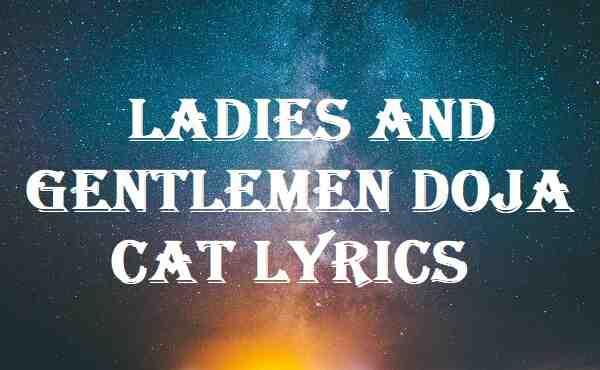 Ladies And Gentlemen Doja Cat Lyrics