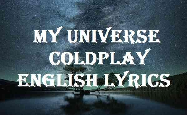 My Universe Coldplay English Lyrics