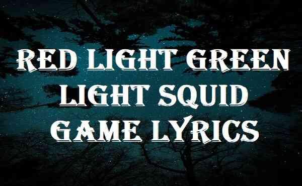 Red Light Green Light Squid Game Lyrics