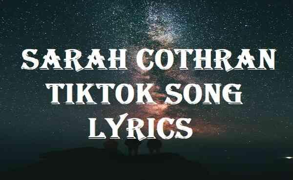 Sarah Cothran Tiktok Song Lyrics